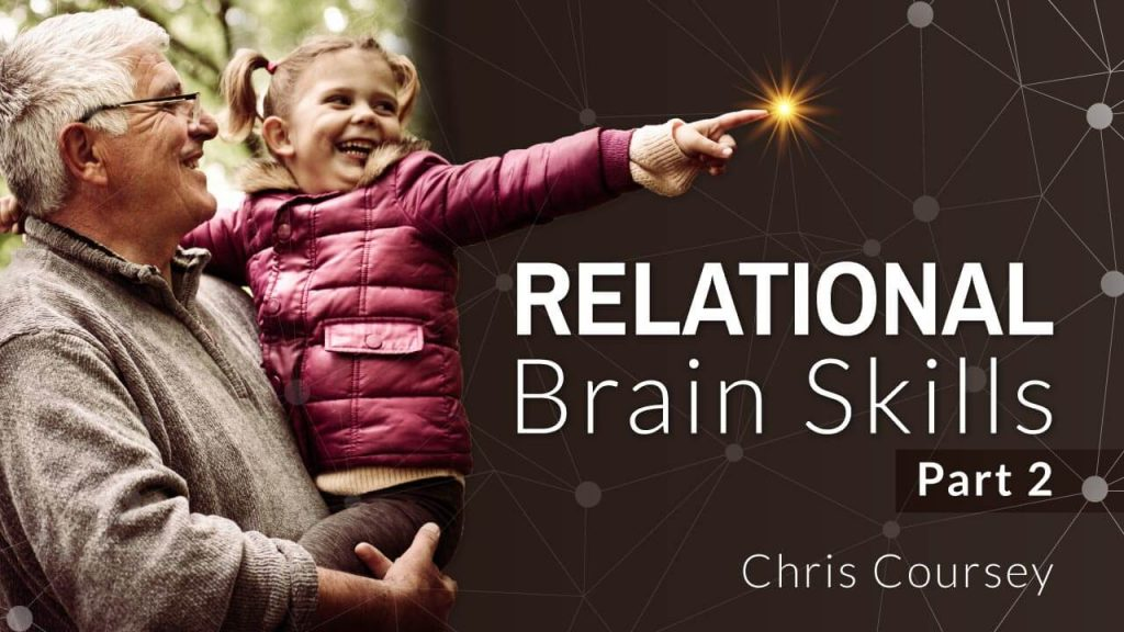 relational-brain-skills-by-chris-coursey-part-2