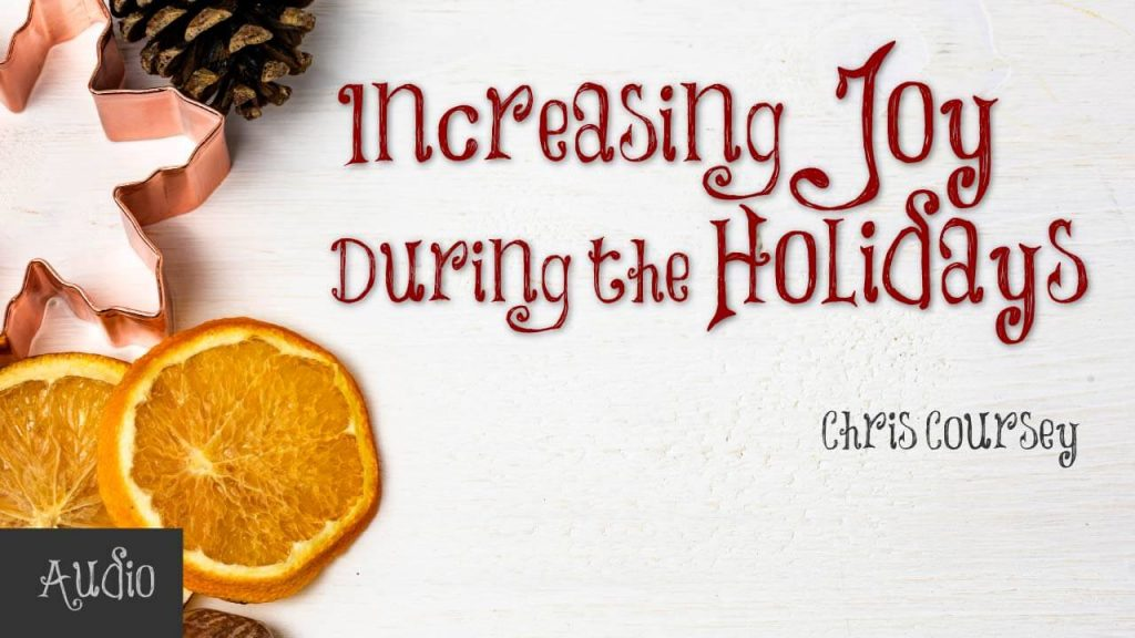 increasing-joy-during-the-holidays-by-chris-coursey
