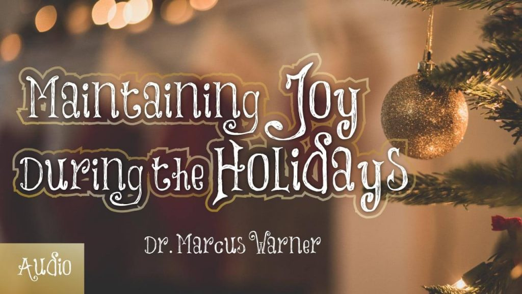 maintaining-joy-during-the-holidays-by-marcus-warner