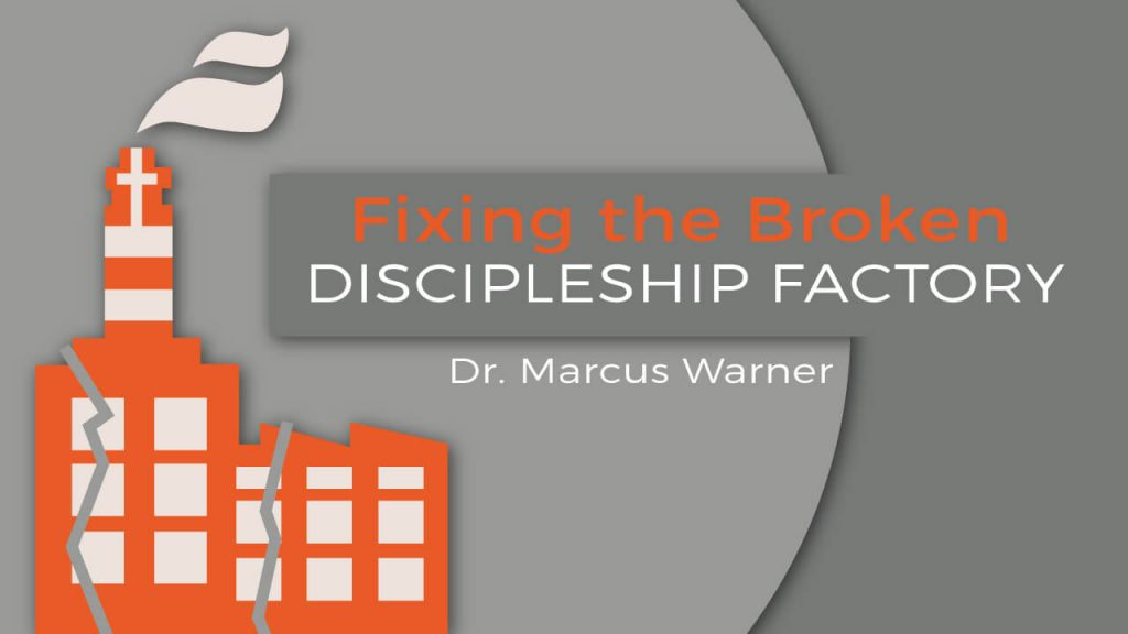 fixing-the-broken-discipleship-factory