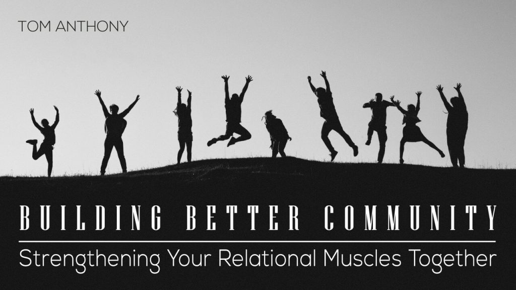building-better-community-strengthening-your-relational-muscles-together