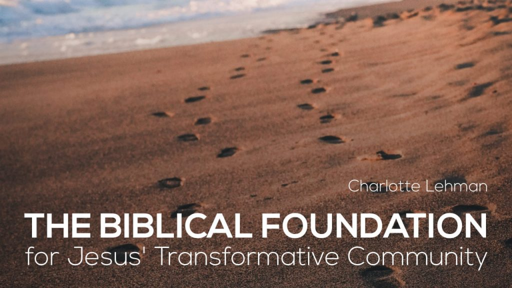 the-biblical-foundation-for-jesus-transformative-community