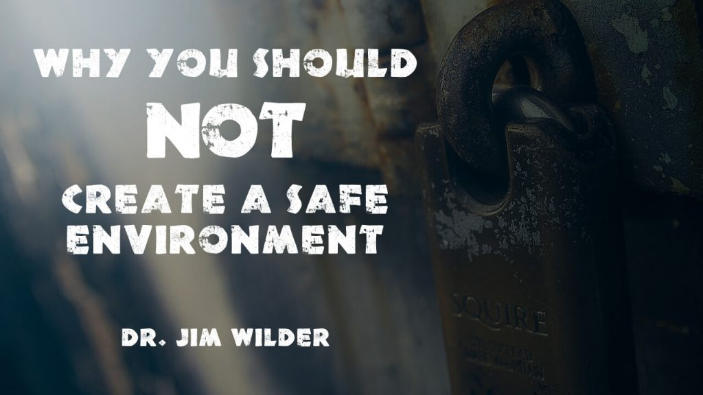 why-you-should-not-create-a-safe-environment