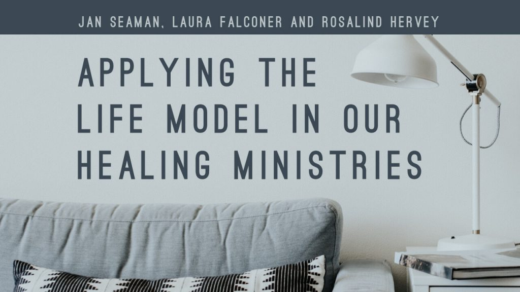 applying-the-life-model-in-our-healing-ministries