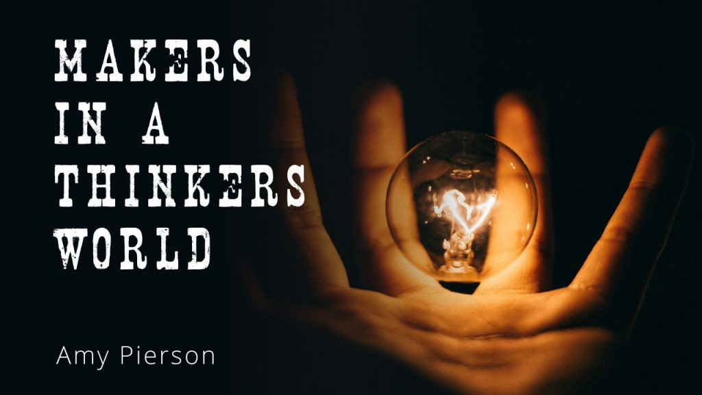makers-in-a-thinkers-world