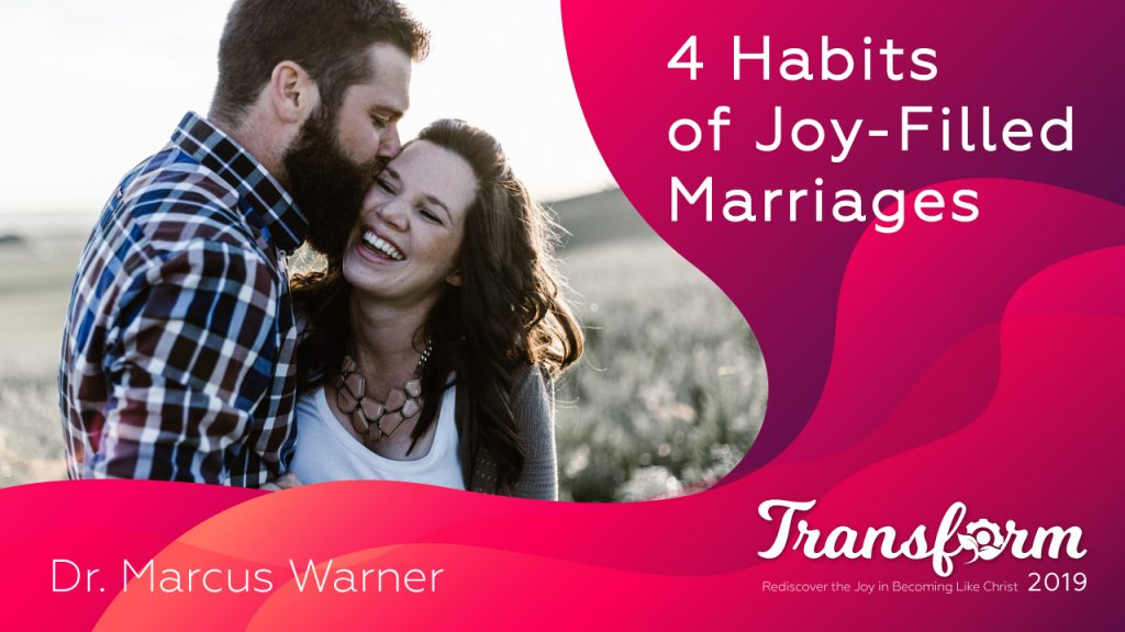 4-habits-of-joy-filled-marriages-marcus-warner